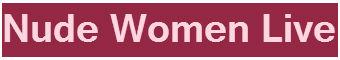 www.nudewomenlive.com